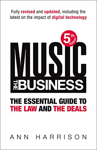 music-the-business-the-essential-guide-to-the-law-and-the-deals