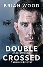 Double Crossed: A Code of Honour, A Complete…