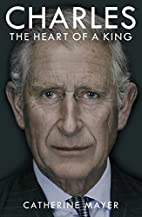 Charles: The Heart of a King by Catherine…