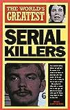 Cawthorne, Nigel: The World's Greatest Serial Killers