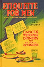 Etiquette for Men: A Book of Modern Manners…