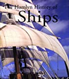 BERNARD IRELAND: The Hamlyn History of Ships