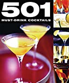 501 Must-Drink Cocktails by Emma Beare