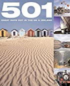 501 Great Days Out in the UK and Ireland by…