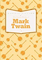 The Classic Works of Mark Twain by Mark…