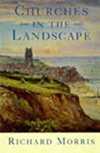 Churches in the Landscape by Richard Morris