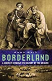 Reid, Anna: Borderland: A Journey through the History of Ukraine