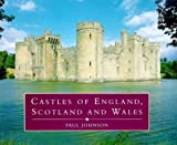 Johnson, Paul: Castles of England, Scotland and Wales (Country Series)