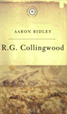 R G Collingwood (Great Philosophers) by…