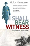 Klemperer, Victor: I Shall Bear Witness: I Shall Bear Witness, 1933-41 v.1: The Diaries of Victor Klemperer 1933-41 (Vol 1)