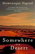 Somewhere In a Desert by Dominique Sigaud
