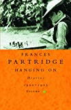 Partridge, Frances: Hanging On: Diaries 1960-1963