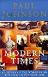 Johnson, Paul: Modern Times: A History of the World from the 1920s to the Year 2000 (Phoenix Giants)