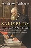 Roberts, Andrew: Salisbury: Victorian Titan