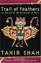 Trail of Feathers: In Search of the Birdmen&hellip;