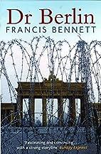 Dr. Berlin by Francis Bennett