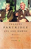 Partridge, Frances: Frances Partridge Diaries 1972-1975: Vol. 7: Ups and Downs