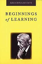 Beginnings of Learning by J. Krishnamurti