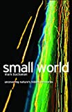 Buchanan, Mark: Small World: Uncovering Nature's Hidden Networks