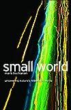 Buchanan, Mark: Small World: Uncovering Nature's Hidden Networks