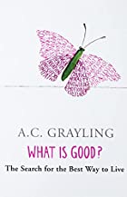 What Is Good?: The Search for the Best Way…
