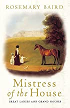 Mistress Of The House by Rosemary Baird