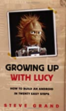 Growing Up with Lucy: How to Build an…