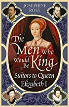The Men Who Would Be King: Suitors to Queen…