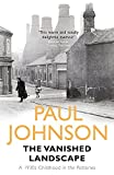 Johnson, Paul: The Vanished Landscape: A 1930s Childhood in the Potteries