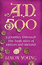 AD 500: A Journey Through the Dark Isles of…