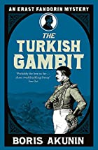 Turkish Gambit by Boris Akunin