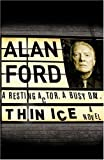 Ford, Alan: Thin Ice