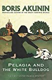 Akunin, Boris: Pelagia and the White Bulldog (Sister Pelagia Mystery 1)