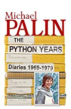 Diaries 1969-1979: The Python Years…