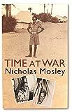 Mosley, Nicholas: Time at War