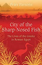 The City of the Sharp-Nosed Fish by Peter…