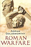 Goldsworthy, Adrian: Roman Warfare
