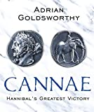 Goldsworthy, Adrian: Cannae: Hannibal's Greatest Victory (Phoenix Press)