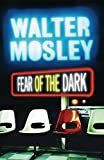 WALTER MOSLEY: Fear of the Dark