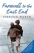 Farewell To The East End: The Last Days of…