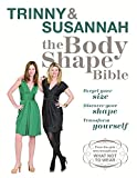 Constantine, Susannah: The Body Shape Bible: Forget Your Size Discover Your Shape Transform Yourself