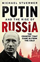 Putin and the Rise of Russia by Michael…