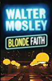 Walter Mosley: Blonde Faith