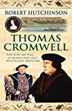 Hutchinson, Robert: Thomas Cromwell: The Rise and Fall of Henry VIII's Most Notorious Minister