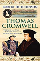 Thomas Cromwell: The Rise and Fall of Henry…