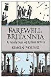 Young, Simon: Farewell Britannia: A Family Saga of Roman Britain
