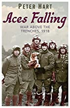 Aces Falling: War Above the Trenches, 1918…