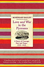 Love And War In The Pyrenees: A Story Of…