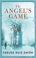 Angel's Game by Carlos Ruiz Zafon