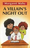 Mahy, Margaret: A Villain's Night Out (Galaxy Children's Large Print Books)